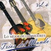 Lo Mejor De Los Mejores Tríos Del Mundo Volume 4 de Various Artists