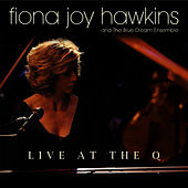 Live At The Q by Fiona Joy Hawkins