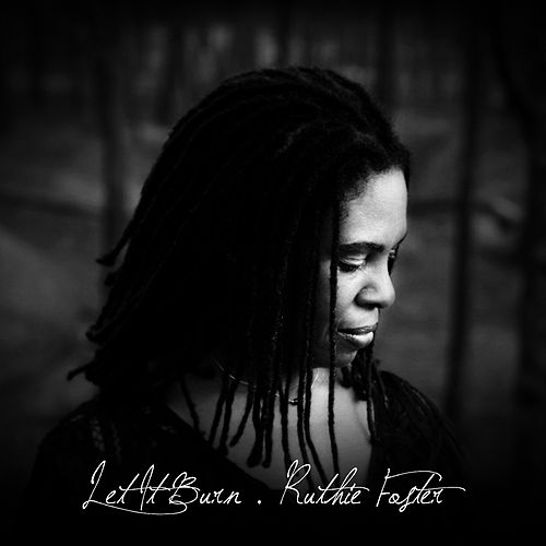 Let It Burn by Ruthie Foster