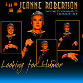 Looking For Humor by Jeanne Robertson