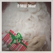 I Will Wait by Various Artists