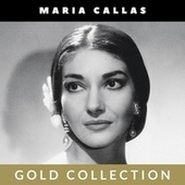 Maria Callas - Gold Collection von Maria Callas