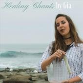 Healing Chants by Gia