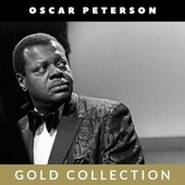 Oscar Peterson - Gold Collection by Oscar Peterson