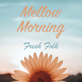 Mellow Morning Fresh Folk von Various Artists