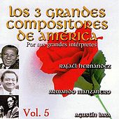 Los 3 Grandes Compositores de America Volume 5 by Various Artists
