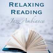 Relaxing Reading Jazz Ambience by Various Artists