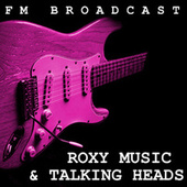 FM Broadcast Roxy Music & Talking Heads de Roxy Music