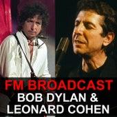FM Broadcast Bob Dylan & Leonard Cohen de Bob Dylan