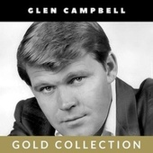 Glen Campbell - Gold Collection von Glen Campbell
