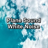 Plane Sound White Noise by White Noise Pink Noise