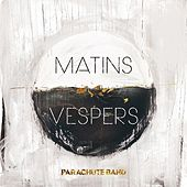 Matins : Vespers by Parachute Band