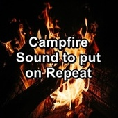 Campfire Sound to put on Repeat by Spa Relax Music