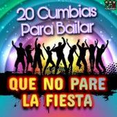 20 Cumbias Para Bailar de Que No Pare La Fiesta