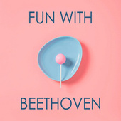 Fun with Beethoven de Ludwig van Beethoven