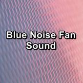 Blue Noise Fan Sound by Fan Sounds