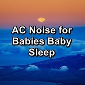 AC Noise for Babies Baby Sleep by White Noise Sleep Therapy