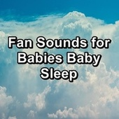 Fan Sounds for Babies Baby Sleep by Brown Noise