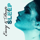 Easy & Deep Sleep: Calm New Age for Sleeping Problems & Insomnia by Peaceful Sleep Music Collection