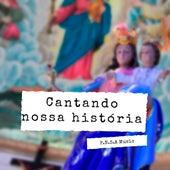 Cantando Nossa História de P.N.S.A Music