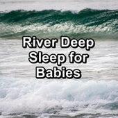 River Deep Sleep for Babies by Ocean Sounds (1)
