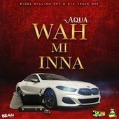 Wah Mi Inna de Aqua