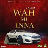 Wah Mi Inna von Aqua