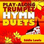 Play Along Trumpet Hymn Duets by Eddie Lewis
