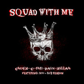 Squad with Me by Chuck C the Pain Killah