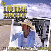 Lets Get This Show On The Road de The Rob Ryan Roadshow