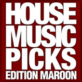 House Music Picks (Edition Maroon) by Various Artists
