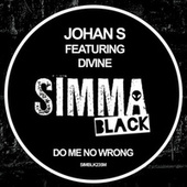 Do Me No Wrong von Johan S.