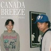 Canada Breeze (feat. Pressa) by Dough-Boy