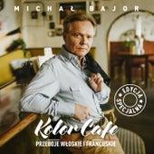 Kolor Cafe. Przeboje Włoskie i Francuskie von Michal Bajor