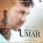 Tenu Meri Umar Lag Jaave von Rahul Jain