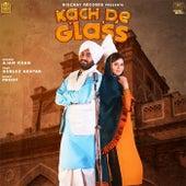 Kach De Glass by Ajam Khan