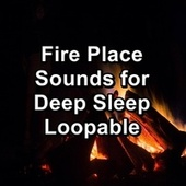 Fire Place Sounds for Deep Sleep Loopable von Yoga Flow