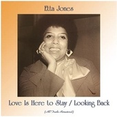 Love Is Here to Stay / Looking Back (All Tracks Remastered) von Etta Jones