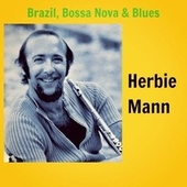 Brazil, Bossa Nova & Blues by Herbie Mann