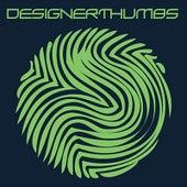 Designer Thumbs (2008-2011) by Designer Thumbs