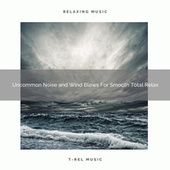 Uncommon Noise and Wind Blows For Smooth Total Relax de Water Sound Natural White Noise