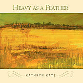 Heavy as a Feather de Kathryn Kaye