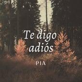 Te Digo Adios von Pia