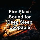 Fire Place Sound for Deep Sleep Loopable von Yoga Shala