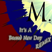 It's a Brand New Day (Remix) by M. (Matthieu Chedid)