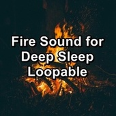 Fire Sound for Deep Sleep Loopable by Spa Music (1)