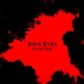 I'm On Fire von Nrvs Lvrs