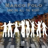 Dancing All the Night von Marco Polo
