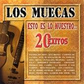 Esto Es Lo Nuestro... 20 Exitos by Los Muecas