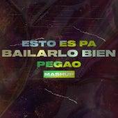Esto es pa bailarlo bien Pegao (Mashup) de Sebaa Maza